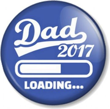 "DAD 2017 LOADING 25mm 1"" Pin Button Badge Newborn Baby on the way Parent to be"